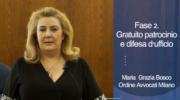 Fase 2. Maria Grazia Bosco Coordinatrice Commissione patrocinio a spese dello Stato e difesa d